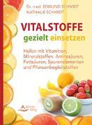 Cover-Bild zu Vitalstoffe gezielt einsetzen von Schmidt, Edmund