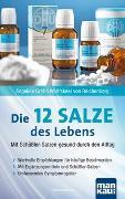 Cover-Bild zu Die 12 Salze des Lebens - Mit Schüßler-Salzen gesund durch den Alltag von Wolffskeel von Reichenberg, Angelika Gräfin