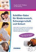 Cover-Bild zu Schüßler-Salze für Kinderwunsch, Schwangerschaft und Geburt von Wolffskeel von Reichenberg, Angelika Gräfin
