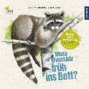Cover-Bild zu Pahlke, Tobias: Muss der Waschbär früh ins Bett?