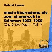 Cover-Bild zu Langer, Helmut: Machtübernahme bis zum Einmarsch in Böhmen 1933-1939 - Das Dritte Reich, Teil 1 (Ungekürzt) (Audio Download)