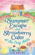 Cover-Bild zu A Summer Escape and Strawberry Cake at the Cosy Kettle von Eeles, Liz