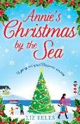 Cover-Bild zu Annie's Christmas by the Sea: A Funny, Feel Good Christmas Romance von Eeles, Liz
