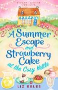 Cover-Bild zu A Summer Escape and Strawberry Cake at the Cosy Kettle (eBook) von Eeles, Liz