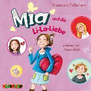 Cover-Bild zu Mia und die Li-La-Liebe (13) (Audio Download) von Fülscher, Susanne
