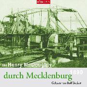 Cover-Bild zu Mit Henry M. Doughty durch Mecklenburg (Audio Download) von Doughty, Henry Montagu