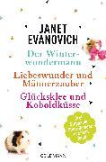 Cover-Bild zu Evanovich, Janet: Der Winterwundermann / Liebeswunder und Männerzauber / Glücksklee und Koboldküsse (eBook)