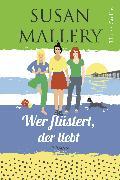 Cover-Bild zu Mallery, Susan: Wer flüstert, der liebt (eBook)
