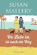 Cover-Bild zu Mallery, Susan: Wo Liebe ist, ist auch ein Weg (eBook)