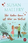 Cover-Bild zu Mallery, Susan: Wer lieben kann, ist klar im Vorteil (eBook)