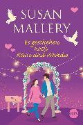 Cover-Bild zu Mallery, Susan: Es geschehen noch Küsse und Wunder (eBook)