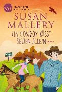 Cover-Bild zu Mallery, Susan: Ein Cowboy küsst selten allein (eBook)