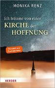Cover-Bild zu Ich träume von einer Kirche der Hoffnung von Renz, Monika