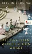Cover-Bild zu Als das Leben wieder schön wurde (eBook) von Sgonina, Kerstin