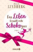 Cover-Bild zu Das Leben braucht mehr Schokoguss (eBook) von Lindberg, Ella