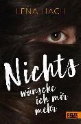 Cover-Bild zu Hach, Lena: Nichts wünsche ich mir mehr (eBook)