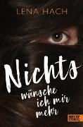 Cover-Bild zu Hach, Lena: Nichts wünsche ich mir mehr