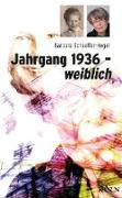 Cover-Bild zu Jahrgang 1936 - weiblich (eBook) von Schaeffer-Hegel, Barbara