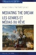 Cover-Bild zu Mediating the Dream - Les genres et médias du rêve (eBook) von Dieterle, Bernard (Hrsg.)