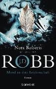 Cover-Bild zu Robb, J. D.: Mord ist ihre Leidenschaft (eBook)