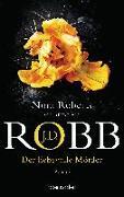 Cover-Bild zu Robb, J.D.: Der liebevolle Mörder