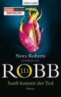 Cover-Bild zu Robb, J.D.: Sanft kommt der Tod