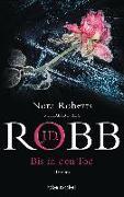 Cover-Bild zu Robb, J.D.: Bis in den Tod
