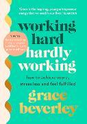 Cover-Bild zu Working Hard, Hardly Working von Beverley, Grace