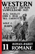 Cover-Bild zu Hackett, Pete: Roman-Paket Western Exklusiv Edition 11 Romane - Sammelband 7021 (eBook)