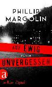 Cover-Bild zu Margolin, Phillip: Auf ewig unvergessen (eBook)