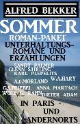 Cover-Bild zu Bekker, Alfred: Sommer Roman-Paket Unterhaltungsromane und Erzählungen: In Paris und andernorts (eBook)