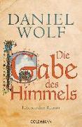 Cover-Bild zu Wolf, Daniel: Die Gabe des Himmels
