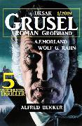 Cover-Bild zu Bekker, Alfred: Uksak Grusel-Roman Großband 1/2019 - 5 unheimliche Thriller (eBook)