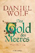 Cover-Bild zu Wolf, Daniel: Das Gold des Meeres (eBook)