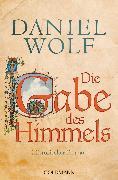 Cover-Bild zu Wolf, Daniel: Die Gabe des Himmels (eBook)