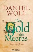 Cover-Bild zu Wolf, Daniel: Das Gold des Meeres
