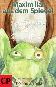 Cover-Bild zu Ziebula, Thomas: Maximilian aus dem Spiegel (eBook)