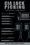 Cover-Bild zu Central Intelligence Agency: CIA Lock Picking: Field Operative Training Manual