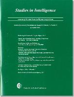 Cover-Bild zu Central Intelligence Agency (Hrsg.): Studies in Intelligence: Journal of the American Intelligence Professional, Unclassified Articles from Studies in Intelligence, V. 57, Ni, 4 (Drecembe