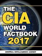 Cover-Bild zu Agency, Central Intelligence: The CIA World Factbook 2017 (eBook)