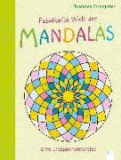 Cover-Bild zu Rosengarten, Johannes: Fabelhafte Welt der Mandalas. Eine Entspannungsreise