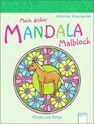 Cover-Bild zu Rosengarten, Johannes: Mein dicker MANDALA Malblock: Pferde und Ponys