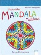 Cover-Bild zu Rosengarten, Johannes: Mein dicker Mandala-Malblock. Ruhe und Entspannung