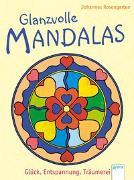 Cover-Bild zu Rosengarten, Johannes: Glanzvolle Mandalas. Glück, Entspannung, Träumerei