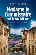 Cover-Bild zu Martin, Pierre: Madame le Commissaire und der tote Liebhaber