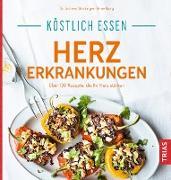 Cover-Bild zu Köstlich essen Herzerkrankungen (eBook) von Stockinger, Jochem