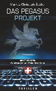 Cover-Bild zu Bucher, Markus Christoph: Das Pegasus Projekt (eBook)