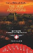 Cover-Bild zu Bucher, Markus Christoph: Die 300 Assassini (eBook)