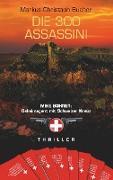 Cover-Bild zu Bucher, Markus Christoph: Die 300 Assassini