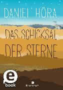Cover-Bild zu Höra, Daniel: Das Schicksal der Sterne (eBook)